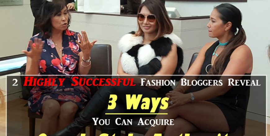 2 Highly Successful Fashion Bloggers Reveal 3 Ways You Can Acquire Oprah Style Authority