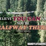 Believe-you-can-and-youre-halfway-there---Theodore-Roosevelt