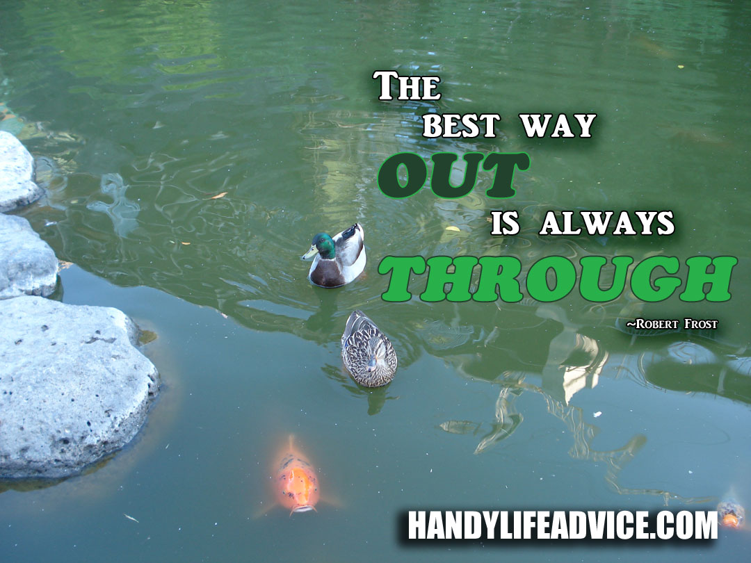 The-best-way-out-is-always-through---Robert-Frost